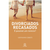 Divorciados Recasados - É Possível Um Reinício? - Giovanni Cereti