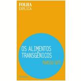 Os Alimentos Transgênicos - Marcelo Leite