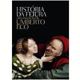 A História da Feiúra - Umberto Eco (Org.)