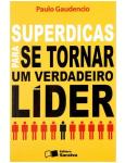 Superdicas Para se Tornar um Verdadeiro Líder