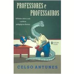 Livros - Professores e Professauros - Celso Antunes - 9788532635266