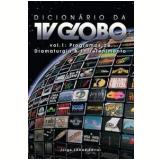 Dicionário da TV Globo (Vol. 1) -