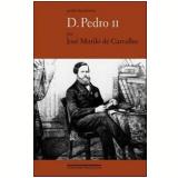 D. Pedro II - José Murilo de Carvalho
