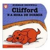 Clifford e a Hora de Dormir (Vol. 3) - Norman Bridwell