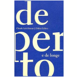 De Perto e de Longe - Claude Lévi-Strauss, Didier Eribon