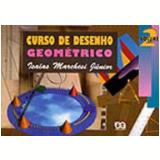 Curso De Desenho Geométrico - 2 - Ensino Fundamental II - IsaÍas Marchesi JÚnior