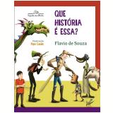 Que História É Essa? - Flavio de Souza