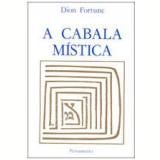 A Cabala Mística - Dion Fortune