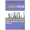 A��o Cultural para a Liberdade e Outros Escritos
