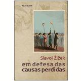 Em Defesa das Causas Perdidas - Slavoj Zizek
