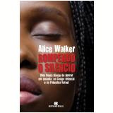 Rompendo o Silêncio  - Alice Walker