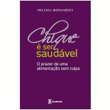 Chique é ser Saudável - Heloísa Bernardes