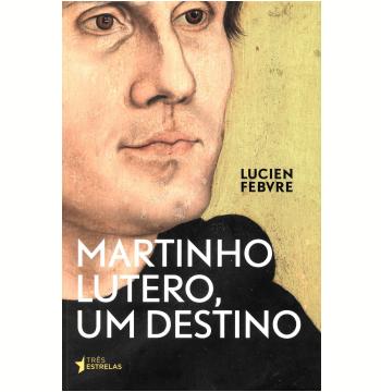 Martinho Lutero, um Destino