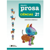 Projeto Prosa Ciências - 2º Ano - Ensino Fundamental I - MaÍra Rosa Carnevalle