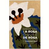 A Rosa o que É de Rosa - Benedito Nunes