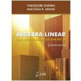 Álgebra Linear - Theodore Shifrin, Malcolm R. Adams