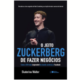 O Jeito Zuckerberg De Fazer Negócios - Ekaterina Walter