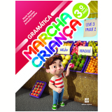 Marcha Criança Gramática - 3º Ano - Ensino Fundamental I - Armando Coelho, Maria Teresa, Maria Elisabete