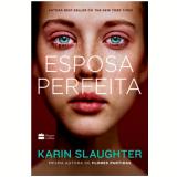 Esposa Perfeita - Karin Slaughter
