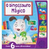 O Dinossauro Mágico - Com 6 Sons Divertidos! - Ciranda Cultural
