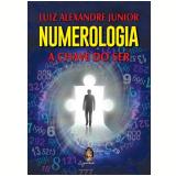 Numerologia - A Chave do Ser - Luiz Alexandre Junior