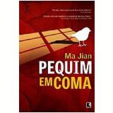 Pequim em Coma - Ma Jian
