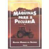 Máquinas para a Pecuária - Gastao Moraes da Silveira