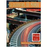 Geografias Do Mundo - Redes E Fluxos - Ensino Fundamental Ii - 9� Ano - Diamantino Alves Correia Pereira