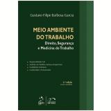 Meio Ambiente Do Trabalho - Gustavo Filipe Barbosa Garcia