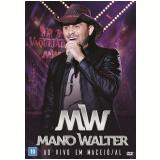 Mano Walter - Ao Vivo Em Maceió / Al (DVD) - Mano Walter
