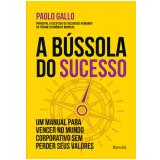 A Bússola do Sucesso - Paolo Gallo