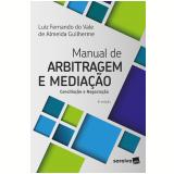 Manual de Arbitragem e Mediação - Luiz Fernando Do Vale Almeida Guilherme
