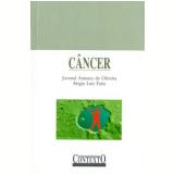 Câncer - Juvenal Antunes Oliveira, Sérgio Luiz Faria