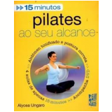 Pilates ao Seu Alcance - Alycea Ungaro