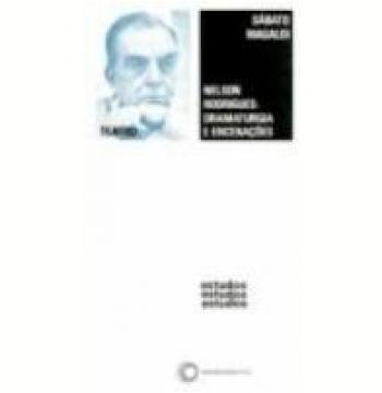 Nelson Rodrigues Dramaturgia e Encenações