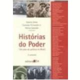 Hist�rias do Poder 100 Anos de Pol�tica no Brasil 3 Vols. 1� Edi��o - Alberto Dines, Florestan Fernandes Junior, Nelma Salom�o