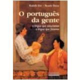 O Português da Gente - Rodolfo Ilari