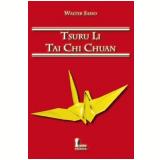 Tsuru Li – Tai Chi Chuan - Walter Sasso