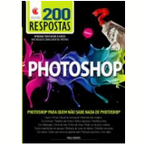 Coleção 200 Respostas Photoshop  (Vol. 2) - Paula Budris