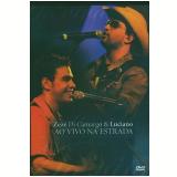Zezé Di Camargo e Luciano - Ao Vivo na Estrada (DVD) - Zezé Di Camargo e Luciano