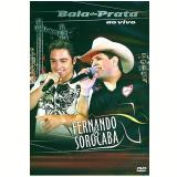 Fernando e Sorocaba - Bala de Prata ao Vivo (DVD) - Fernando e Sorocaba