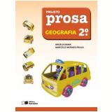 Projeto Prosa Geografia - 2º Ano - Ensino Fundamental I - Angela Rama, Marcelo Moraes Paula