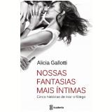 Nossas Fantasias Mais Íntimas - Alicia Gallotti
