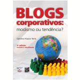 Blogs Corporativos: Modismo ou Tendência? - Carolina Frazon Terra