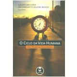 O Ciclo Da Vida Humana - Claudio Laks Eizirik