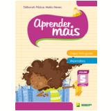 Aprender Mais - L�ngua Portuguesa E Matem�tica - (vol. 5) - Ensino Fundamental I - 5� Ano - Deborah Padua Mello Neves