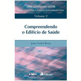 Compreendendo O Edificio De Saude, Vol.2 - Joao Carlos Bross