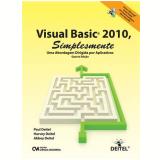 Visual Basic 2010, Simplesmente Uma Abordagem Dirigida Por Aplicativos - Harvey Deitel