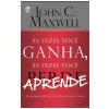 �s Vezes Voc� Ganha, �s Vezes Voc� Aprende (Ebook)
