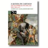 A Queda De Cartago - Adrian Goldsworthy